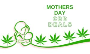 Mothers Day CBD Sales & Exclusive Deals-The CBD Break